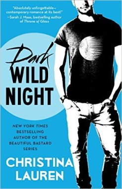 Dark Wild Night (Wild Seasons) by Christina Lauren - Release Date: Sept. 15th, 2015
