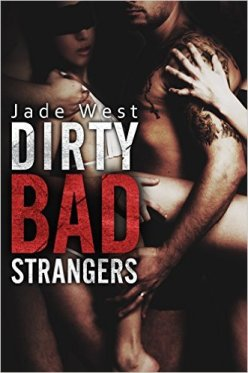 Dirty Bad Strangers by Jade West - Release Date: Sept. 16th, 2015