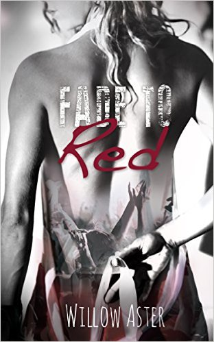 Fade to Red by Willow Aster - Release Date: Sept. 19th, 2015