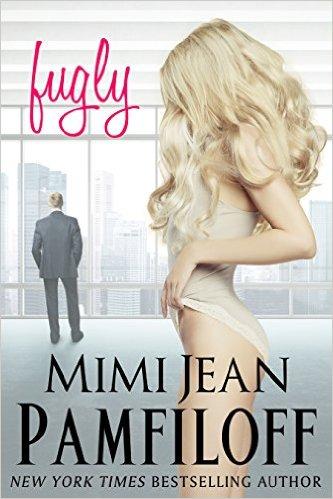 Fugly by Mimi Jean Pamfiloff - Release Date: Sept. 15th, 2015