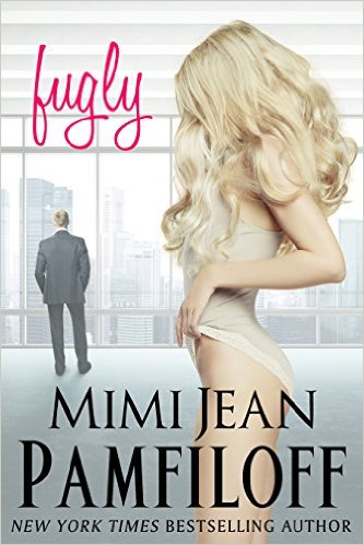 Fugly by Mimi Jean Pamfiloff - Release Date: Sept. 15th, 2015