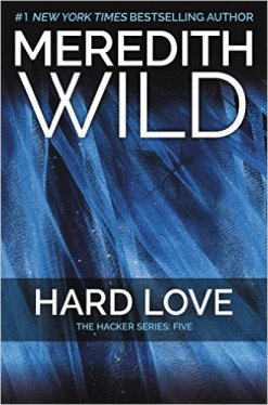 Hard Love: The Hacker Series #5 by Meredith Wild - Release Date: Sept. 15th, 2015