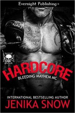 Hardcore (Bleeding Mayhem MC Book 1) by Jenika Snow - Release Date: Sept. 21st, 2015