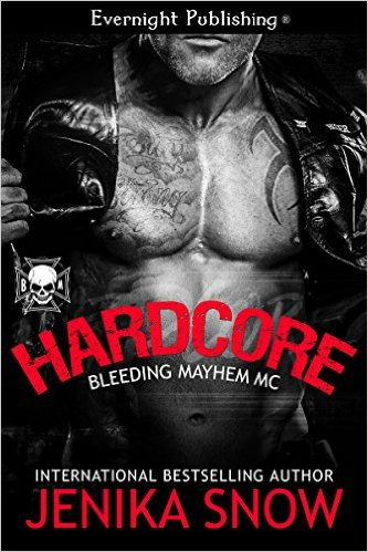 Hardcore (Bleeding Mayhem MC Book 1) by Jenika Snow - Release Date: Sept. 21st, 2015