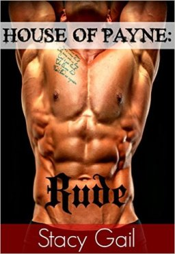 House Of Payne: Rude by Stacy Gail - Release Date: Sept. 21st, 2015