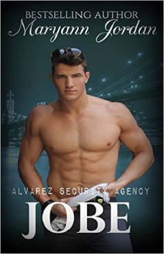 Jobe: Alvarez Security Series by Maryann Jordan - Release Date: Sept. 20th, 2015