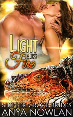 Light His Fire: Paranormal BBW Dragon Shifter Mail-Order Bride Romance (Shifter Grove Brides Book 3) by Anya Nowlan - Release Date: Sept. 8th, 2015