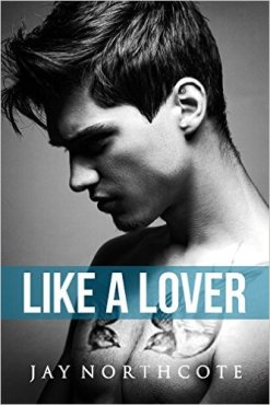 Like a Lover (Housemates Book 2) by Jay Northcote - Release Date: Sept. 4th, 2015