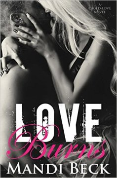 Love Burns (Caged Love Book 2) by Mandi Beck - Release Date: Sept. 19th, 2015