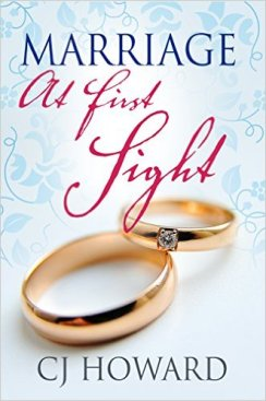 Marriage at First Sight by CJ Howard - Release Date: Sept. 20th, 2015