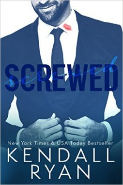 Screwed by Kendall Ryan - Release Date: Sept. 16th, 2015