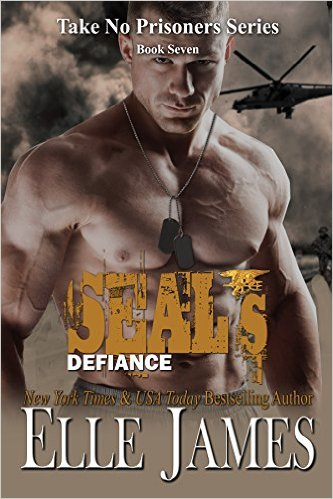 SEAL's Defiance (Take No Prisoners Book 7) by Elle James - Release Date: Sept. 8th, 2015
