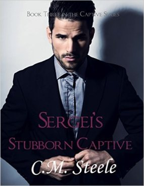 Sergei's Stubborn Captive (The Captive Series Book 3 by C.M. Steele - Release Date: Sept. 2nd, 2015