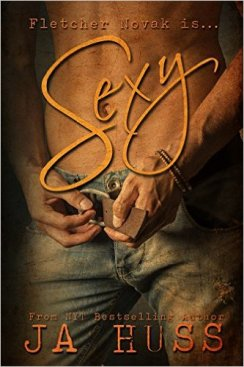 Sexy by JA Huss - Release Date: Sept. 9th, 2015