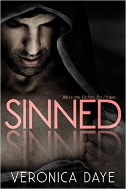 Sinned: A Priest Romance by Veronica Daye - Release Date: Sept. 15th, 2015