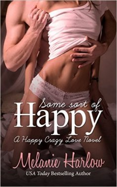 Some Sort of Happy (Skylar and Sebastian): A Happy Crazy Love Novel by Melanie Harlow - Release Date: Sept. 22nd, 2015