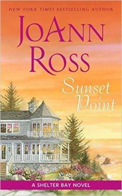 Sunset Point: A Shelter Bay Novel by JoAnn Ross - Release Date: Sept. 29th, 2015