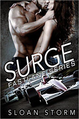Surge: Bad Boy Racing Romance (Fastlane Series Book 1) by Sloan Storm - Release Date: Sept. 19th, 2015