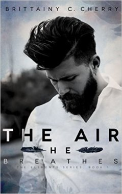 The Air He Breathes by Brittainy C. Cherry - Release Date: Sept. 25th, 2015