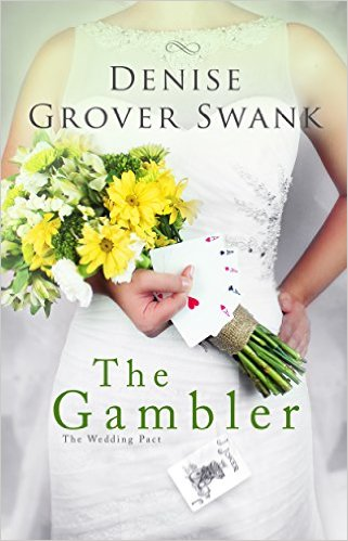 The Gambler: The Wedding Pact #3 by Denise Grover Swank - Release Date: Sept. 1st, 2015