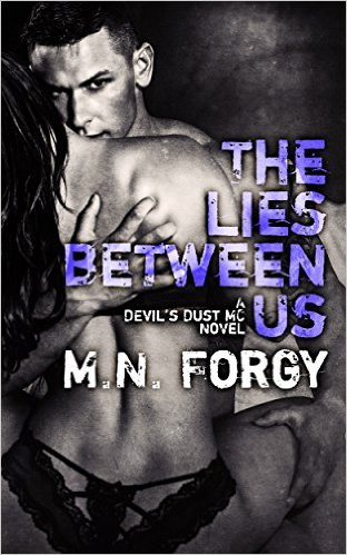 The Lies Between Us (The Devil's Dust Book 4) by M.N. Forgy - Release Date: Sept. 22nd, 2015