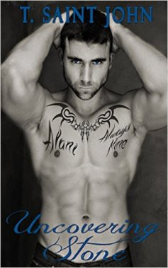 Uncovering Stone (Stone Brothers Series Book 3) by T. Saint John - Release Date: Sept. 18th, 2015
