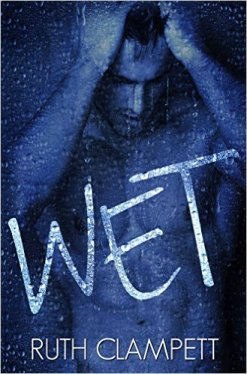Wet by Ruth Clampett - Release Date: Sept. 8th, 2015