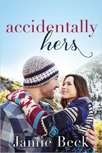 Accidentally Hers by Jamie Beck - Release Date: Oct. 6th, 2015