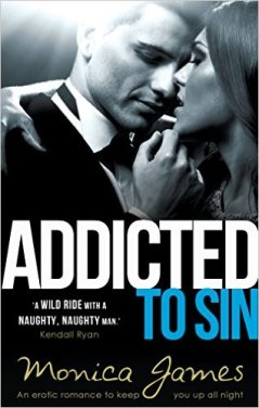 Addicted to Sin (Sinful Pleasures Book 1) by Monica James - Release Date: Oct. 8th, 2015