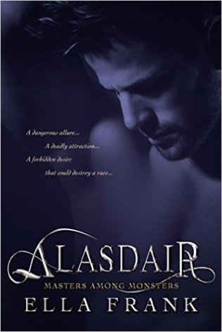 Alasdair (Masters Among Monsters Book 1) by Ella Frank - Release Date: Oct. 13th, 2015