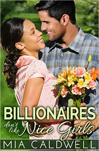 Billionaires Don't Like Nice Girls by Mia Caldwell - Release Date: Oct. 1st, 2015