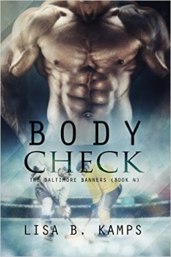 Body Check (The Baltimore Banners Book 4) by Lisa B. Kamps - Release Date: Oct. 15th, 2015