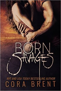 Born Savages by Cora Brent - Release Date: Oct. 4th, 2015
