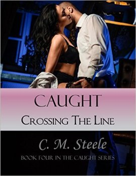 Caught Crossing the Line by C.M. Steele - Release Date: Oct. 9th, 2015