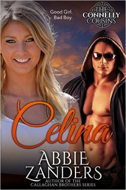 Celina: Connelly Cousins Book 1 by Abbie Zanders - Release Date: Oct. 1st, 2015