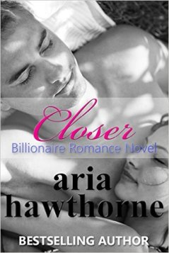 Closer by Aria Hawthorne - Release Date: Oct. 13th, 2015