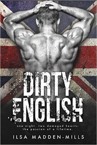 Dirty English by Ilsa Madden-Mills - Release Date: Oct. 10th, 2015