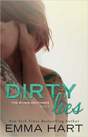 Dirty Lies (The Burke Brothers) by Emma Hart - Release Date: Oct. 12th, 2015
