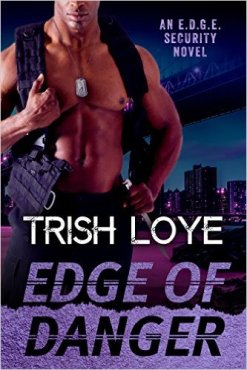 Edge of Danger (Edge Security Series Book 3) by Trish Loye - Release Date: Oct. 1st, 2015