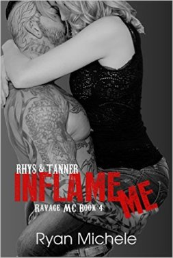 Inflame Me (Ravage MC#4) by Ryan Michele - Release Date: Oct. 5th, 2015