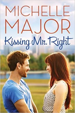 Kissing Mr. Rigth by Michelle Major - Release Date: Oct. 1st, 2015