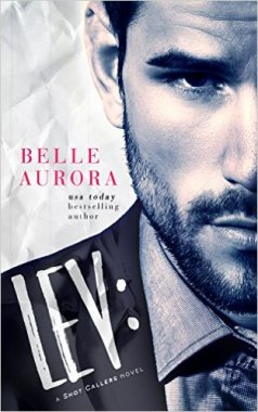 Lev: a Shot Callers novel by Bella Aurora - Release Date: Oct. 10th, 2015