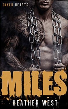 Miles (Highway Reapers MC): Inked Hearts by Heather West - Release Date: Oct. 6th, 2015
