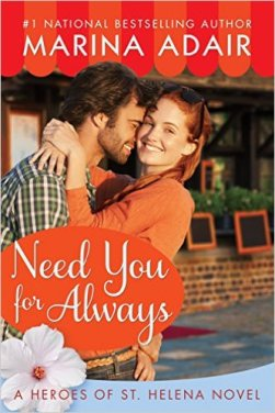 Need You for Always (Heroes of St. Helena) by Marina Adair - Release Date: Oct. 13th, 2015