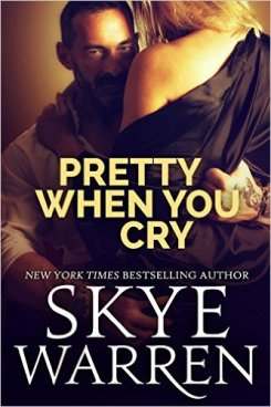 Pretty When You Cry by Skye Warren - Release Date: Oct. 16th, 2015