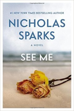 See Me by Nicholas Sparks - Release Date: Oct. 13th, 2015