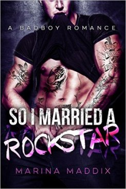 So I Married A Rockstar by Marina Maddix - Release Date: Oct. 10th, 2015