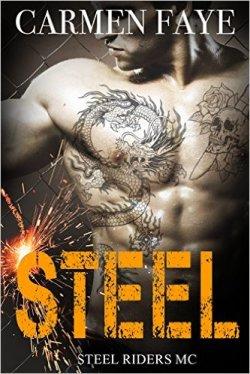 Steel: Steel Riders MC by Carmen Faye - Release Date: Oct. 8th, 2015
