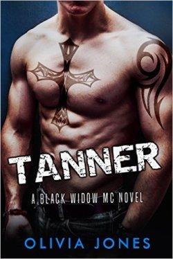 Tanner: A Black Widow MC Romance by Olivia Jones - Release Date: Oct. 4th, 2015