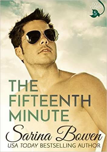 The Fifteenth Minute (The Ivy Years Book 5) by Sarina Bowen - Release Date: Oct. 13th, 2015
